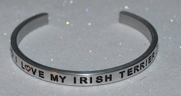 I Love My Irish Terrier   |  Engraved Handmade Bracelet by: Say It and Wear It Jewelry - #love