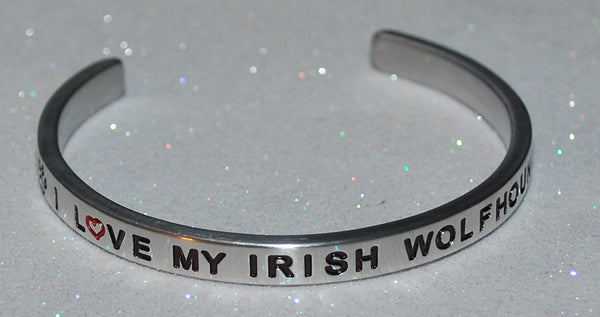 I Love My Irish Wolfhound   |  Engraved Handmade Bracelet by: Say It and Wear It Jewelry - #love