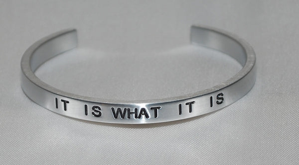 It Is What It Is   |  Engraved Handmade Bracelet by: Say It and Wear It Jewelry - #love