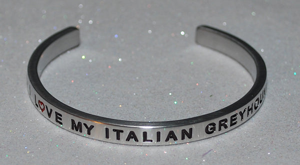 I Love My Italian Greyhound   |  Engraved Handmade Bracelet by: Say It and Wear It Jewelry - #love