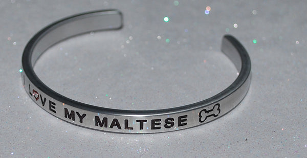 I Love My Maltese   |  Engraved Handmade Bracelet by: Say It and Wear It Jewelry - #love