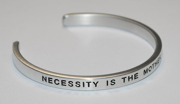Necessity Is The Mother Of Invention   |  Engraved Handmade Bracelet by: Say It and Wear It Jewelry - #love