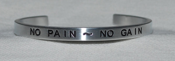No Pain ~ No Gain   |  Engraved Handmade Bracelet by: Say It and Wear It Jewelry - #love
