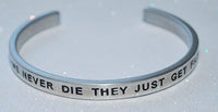 Old Dreams Never Die They Just Get Filed Away   |  Engraved Handmade Bracelet by: Say It and Wear It Jewelry - #love
