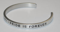 Pain Is Temporary ~ Pride Is Forever  |  Engraved Handmade Bracelet by: Say It and Wear It Jewelry - #love