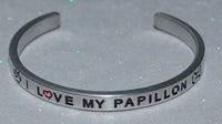I Love My Papillon   |  Engraved Handmade Bracelet by: Say It and Wear It Jewelry - #love