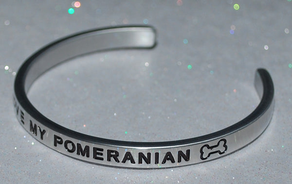 I Love My Pomeranian   |  Engraved Handmade Bracelet by: Say It and Wear It Jewelry - #love