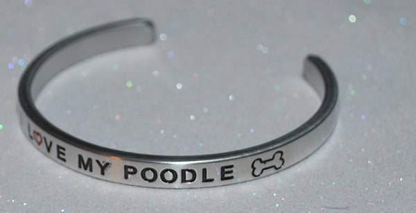I Love My Poodle   |  Engraved Handmade Bracelet by: Say It and Wear It Jewelry - #love