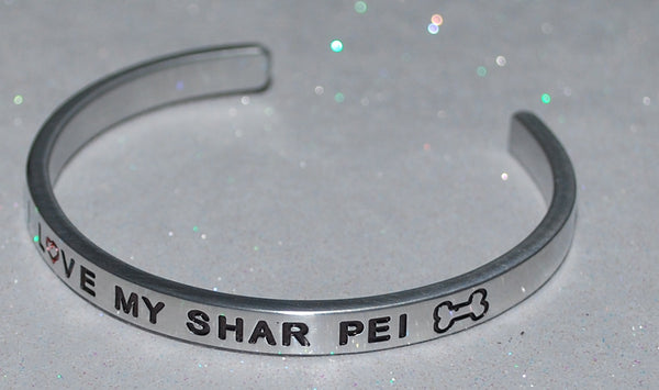 I Love My Shar Pei   |  Engraved Handmade Bracelet by: Say It and Wear It Jewelry - #love