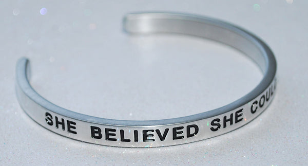 She Believed She Could, So She Did  |  Engraved Handmade Bracelet by: Say It and Wear It Jewelry - #love