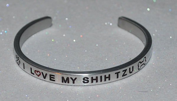 I Love My Shih Tuz    |  Engraved Handmade Bracelet by: Say It and Wear It Jewelry - #love