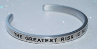The Greatest Risk Is Not Taking One  |  Engraved Handmade Bracelet by: Say It and Wear It Jewelry - #love