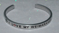 I Love My Weimaraner    |  Engraved Handmade Bracelet by: Say It and Wear It Jewelry - #love