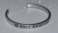 Who? Rescued Who?    |  Engraved Handmade Bracelet by: Say It and Wear It Jewelry - #love