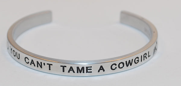 You Can't Tame A Cowgirl  |  Engraved Handmade Bracelet by: Say It and Wear It Jewelry - #love