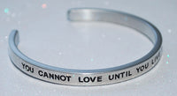 You Cannot Love Until You Live The Life You Love  |  Engraved Handmade Bracelet by: Say It and Wear It Jewelry - #love