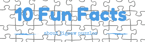 10 Fun Facts About Jigsaw Puzzles