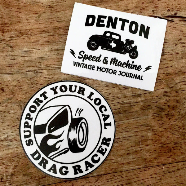 Sticker Set, Denton Speed & Machine and Support Your Local Drag Racer
