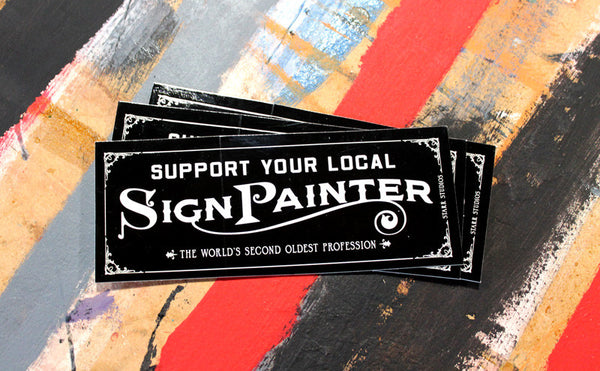 Support Your Local Sign Painter Sticker