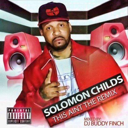 Solomon Childs THIS AINT THE REMIX MIXTAPE cover