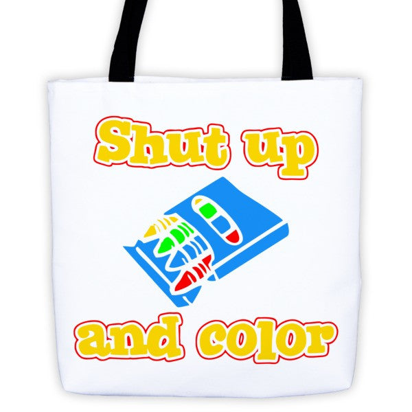 Shut Up and Color  Tote bag