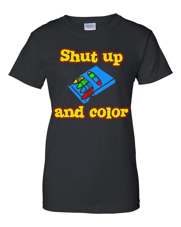Shut Up and Color  Women's short sleeve t-shirt