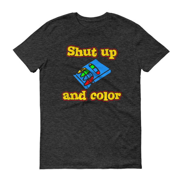 Shut Up & Color Short sleeve t-shirt