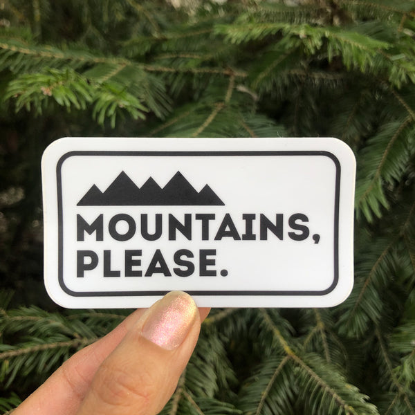 Mountains Please Sticker