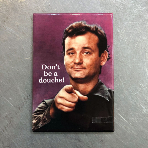 Bill Murray Douche Magnet