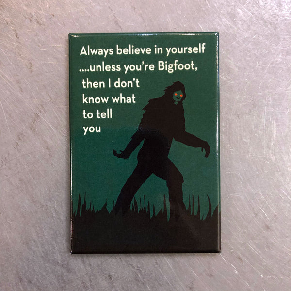 Bigfoot Believe In Yourself Magnet