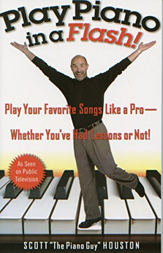 Play Piano in a Flash!: Play Your Favorite Songs Like a Pro - Whether You've Had Lessons or Not!