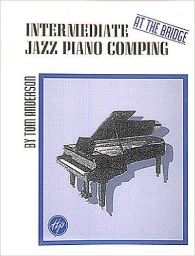"Intermediate Jazz Piano Comping: ""At the Bridge"" Anderson, Tom"