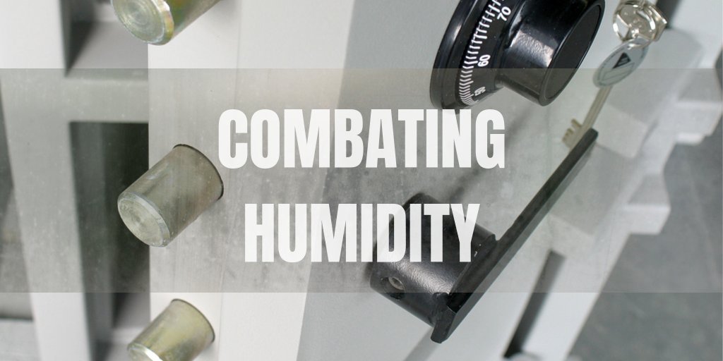 COMBATING HUMIDITY SAFES