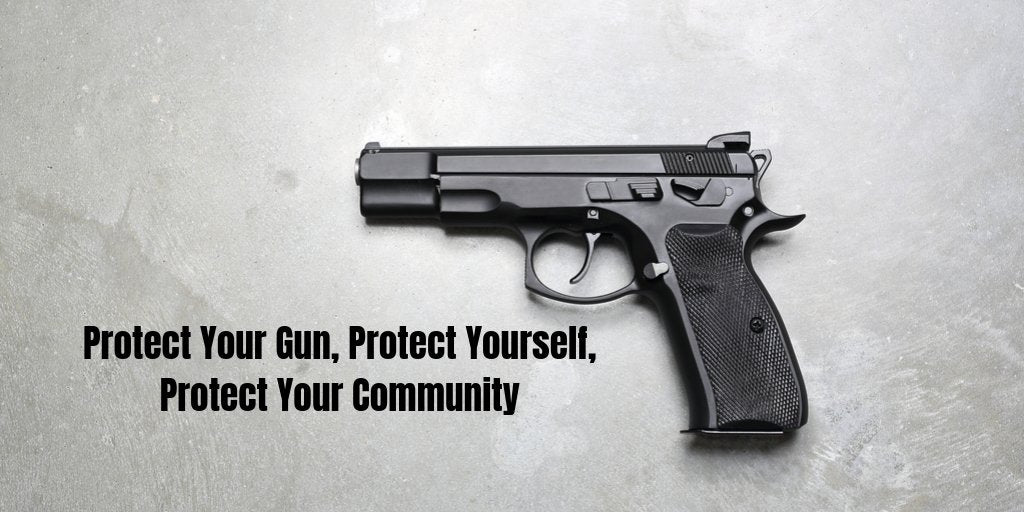 Handgun Security - Protect Your Gun, Protect Yourself, Protect Your Community
