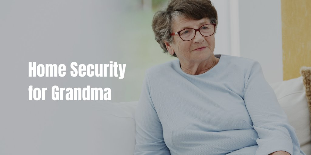 Home Security for Grandma