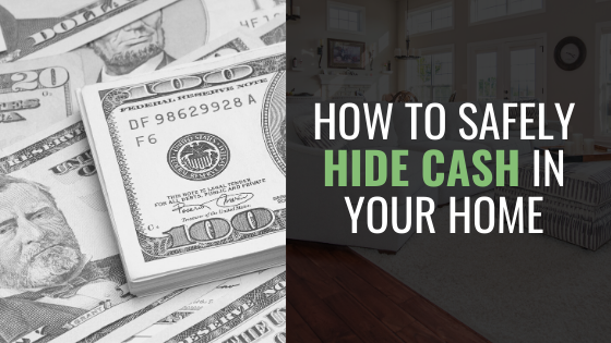 How to Safely Hide Cash in Your Home