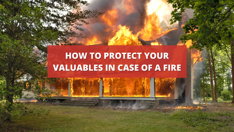 How to Protect your Valuables in Case of a Fire