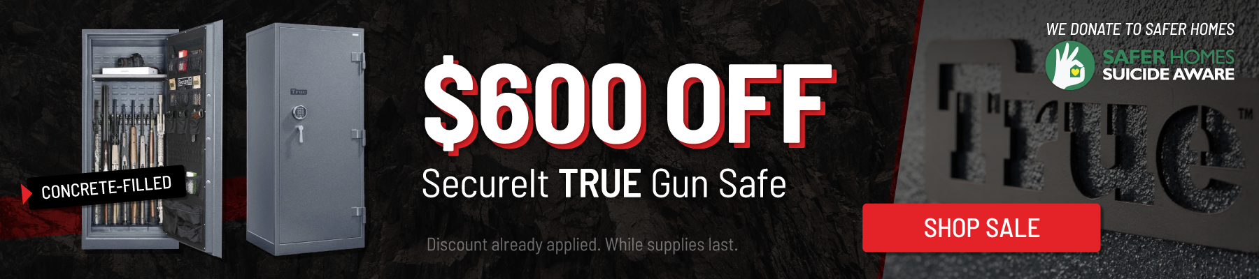 Save $600 on the SecureIt TRUE Gun Safe