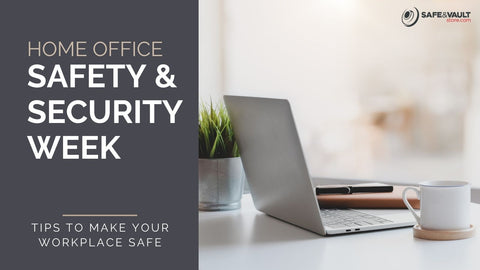 Home Office Safety and Security Week Tips