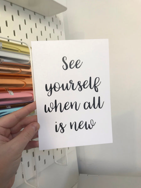 See Yourself When All Is New - Mono - 7x5