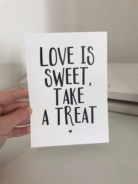 Love Is Sweet, Take A Treat - Mono - 7x5 - L&O Designs