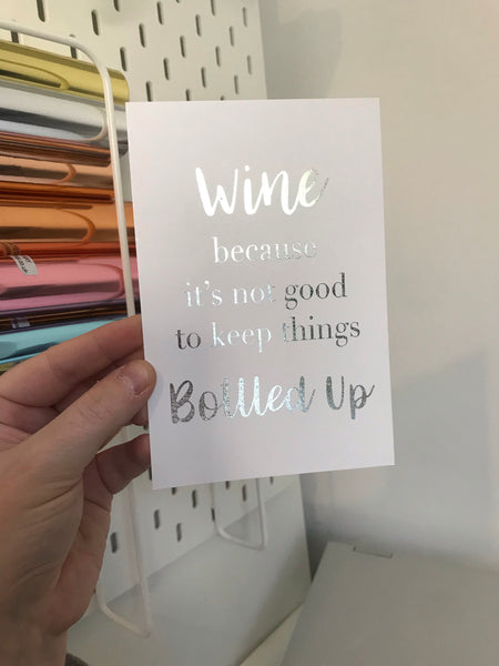 Wine. Because It's Not Good To Keep Things Bottled Up - Silver - 6x4