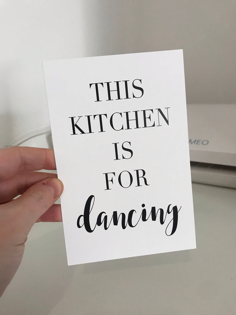 This Kitchen Is For Dancing - Mono - 6x4 - L&O Designs