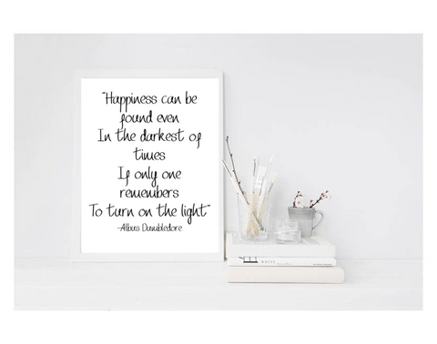 Happiness Can Be Found - Albus Dumbledore - L&O Designs