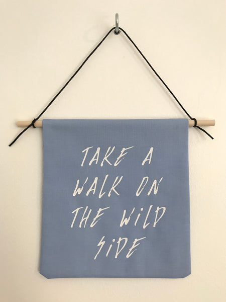 Take A Walk On The Wild Side (One Off Banner) - L&O Designs