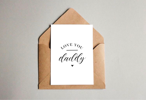 Love You Daddy Greetings Card - L&O Designs