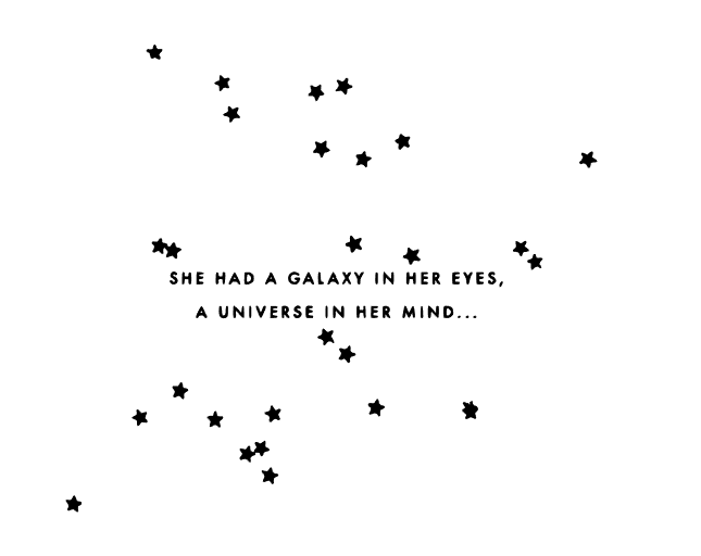 She Had A Galaxy In Her Eyes, A Universe In Her Mind