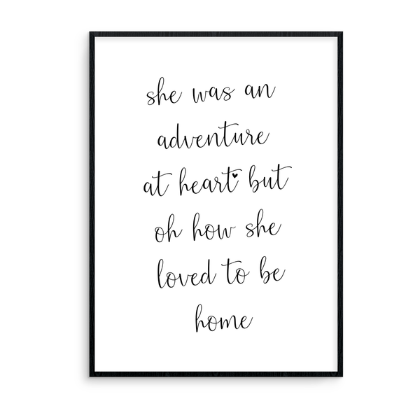 She Was An Adventure At Heart But Oh How She Loved To Be Home - L&O Designs