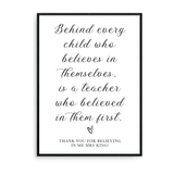Behind Every Child Who Believes In Themselves, Is A Teacher Who Believed In Them First - L&O Designs
