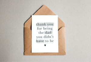 Thank You For Being The Dad You Didn't Have To Be (For Stepdad) Greetings Card - L&O Designs